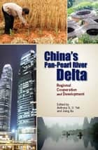 China's Pan-Pearl River Delta - Regional Cooperation and Development ebook by Anthony G. O. Yeh, Jiang Xu