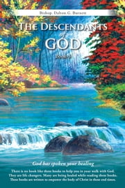 The Descendants of God Book-3 - God has spoken your healing ebook by Bishop. Dalton.G. Burnett