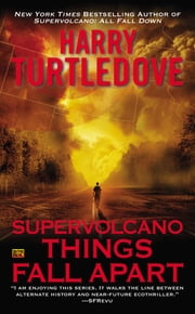 Supervolcano: Things Fall Apart ebook by Harry Turtledove
