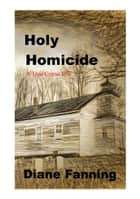 Holy Homicide ebook by Diane Fanning