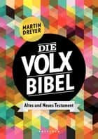 Die Volxbibel - Altes und Neues Testament ebook by Martin Dreyer