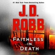 Faithless in Death - An Eve Dallas Novel luisterboek by J. D. Robb