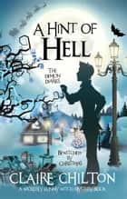 A Hint of Hell - Bewitched by Christmas ebook by Claire Chilton