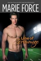 Line of Scrimmage ebook by Marie Force