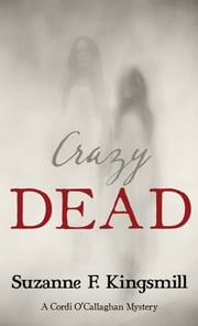Crazy Dead ebook by Suzanne F. Kingsmill