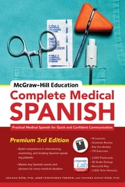 McGraw-Hill Education Complete Medical Spanish - Practical Medical Spanish for Quick and Confident Communication ebook by Joanna Rios, José Fernández Torres