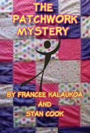 The Patchwork Mystery ebook by Stanley Cook,Frances Kalaukoa