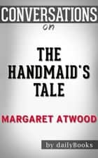 Conversations on The Handmaid's Tale by Margaret Atwood ebook by Daily Books