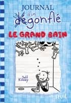Le Grand Bain. Journal d'un dégonflé, tome 15 ebook by Jeff Kinney