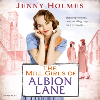 The Mill Girls of Albion Lane audiobook by Jenny Holmes