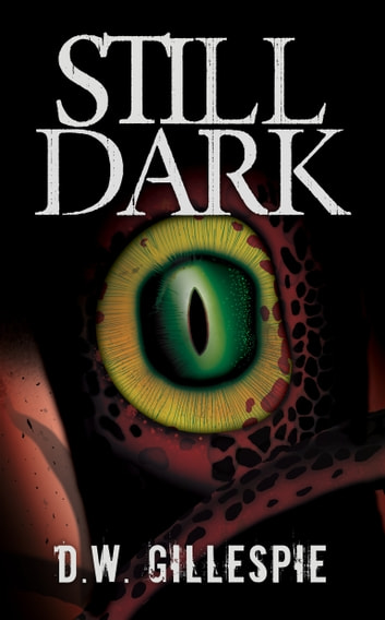 Still Dark ebook by D.W. Gillespie