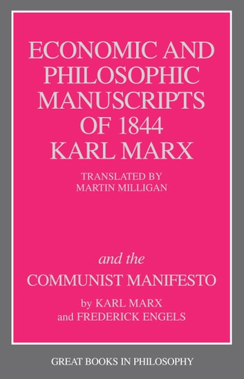 The Economic and Philosophic Manuscripts of 1844 and the Communist Manifesto ebook by Karl Marx,Friedrich Engels