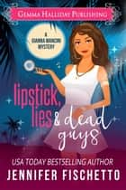 Lipstick, Lies & Dead Guys ebook by Jennifer Fischetto