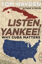 Listen, Yankee! ebook by Tom Hayden