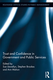 Trust and Confidence in Government and Public Services ebook by Sue Llewellyn,Stephen Brookes,Ann Mahon