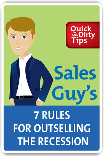 Sales Guy's 7 Rules for Outselling the Recession ebook by Jeb Blount