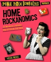 Home Rockanomics - 54 Projects and Recipes for Style on the Edge ebook by Heidi Minx