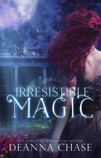 Irresistible Magic - Book 2 ebook by Deanna Chase