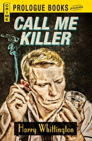 Call Me Killer ebook by Harry Whittington