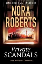 Private Scandals ebook by Nora Roberts