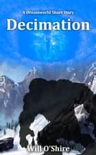 Decimation - Dreamworld ebook by Will O'Shire