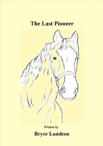 The Last Pioneer ebook by Bryce Lundeen