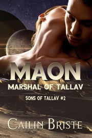 Maon: Marshal of Tallav - Sons of Tallav, #2 ebook by Cailin Briste