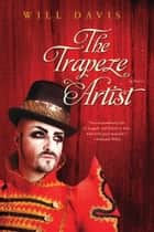 The Trapeze Artist ebook by Will Davis