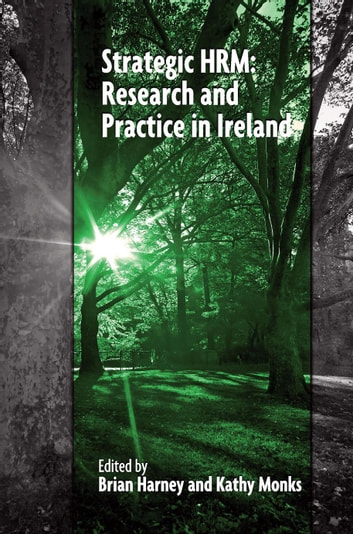 Strategic HRM - Research and Practice in Ireland ebook by Brian Harney,Kathy Monks