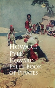 Howard Pyle's Book of Pirates ekitaplar by Howard Pyle