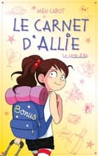 Le carnet d'Allie - Le camp d'été avec bonus - Edition illustrée eBook by Meg Cabot, Véronique Minder, Anne Guillard