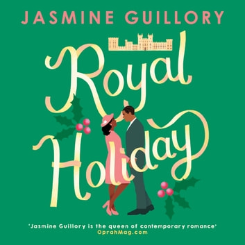 Royal Holiday - The ONLY romance you need to read this Christmas! audiobook by Jasmine Guillory