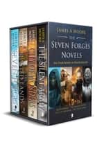 The Seven Forges Novels ebook by James A Moore
