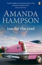 Two For The Road ebook by Amanda Hampson