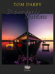 Disorderly Notions ebook by Tom Darby