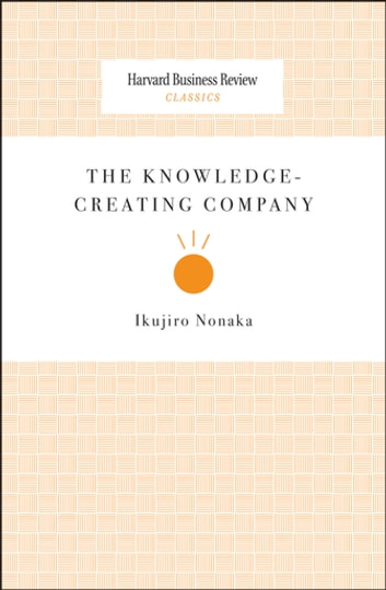 The Knowledge-Creating Company ebook by Ikujiro Nonaka