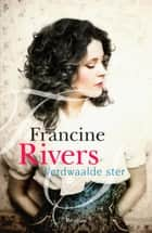 Verdwaalde ster ebook by Francine Rivers, Roelof Posthuma