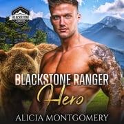 Blackstone Ranger Hero - Blackstone Rangers Book 2 audiobook by Alicia Montgomery