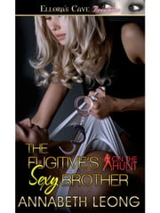 The Fugitive's Sexy Brother ebook by Annabeth Leong
