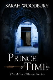 Prince of Time (The After Cilmeri Series) ebook by Sarah Woodbury