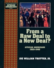 From a Raw Deal to a New Deal - African Americans 1929-1945 ebook by Joe William Trotter, Jr.