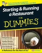 Starting and Running a Restaurant For Dummies ebook by Carol Godsmark, Michael Garvey, Heather Dismore,...