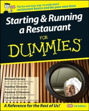 Starting and Running a Restaurant For Dummies ebook by Carol Godsmark,Michael Garvey,Heather Dismore,Andrew G. Dismore