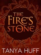The Fire's Stone ebook by Tanya Huff