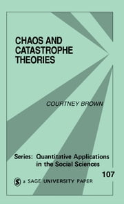 Chaos and Catastrophe Theories ebook by Courtney M. Brown