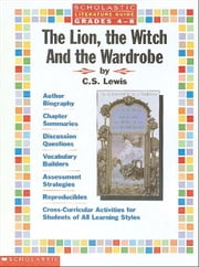 Literature Guide: The Lion, The Witch, & the Wardrobe: The Lion, The Witch, and The Wardrobe ebook by Dooley, Virginia