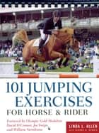 101 Jumping Exercises for Horse & Rider ebook by Linda Allen,Dianna Robin Dennis