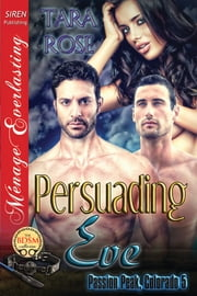 Persuading Eve ebook by Tara Rose