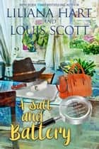 A Salt and Battery ebook by Liliana Hart, Louis Scott
