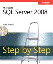 Microsoft SQL Server 2008 Step by Step ebook by Mike Hotek